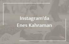 instagramda enes kahraman